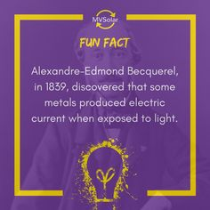 MV Solar Fun Fact: Alexandre-Edmond Becquerel, in discovered that some metals produced electric current when exposed to light. Solar Solutions, Renewable Energy, Solar Panels, Metals, Fun Facts, Electric, Sun Panels, Solar Panel Lights, Metal