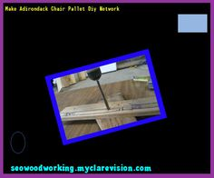Make Adirondack Chair Pallet Diy Network 192456 - Woodworking Plans and Projects!