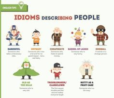 Forum | Learn English | Idioms Describing People |        Repinned by Chesapeake College Adult Ed. We offer free classes on the Eastern Shore of MD to help you earn your GED - H.S. Diploma or Learn English (ESL) .   For GED classes contact Danielle Thomas 410-829-6043 dthomas@chesapeke.edu  For ESL classes contact Karen Luceti - 410-443-1163  Kluceti@chesapeake.edu .  www.chesapeake.edu