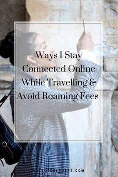Ways I Stay Connected Online While Travelling & Avoid Roaming Fees