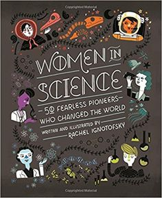 Women in Science: 50 Fearless Pioneers Who Changed the World: Amazon.it: Rachel Ignotofsky: Libri in altre lingue