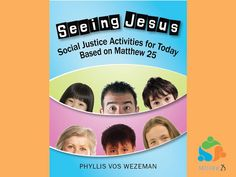 Witness, Share and Evangelize: Today in the Mission Yearbook - New social justice. Sunday School Curriculum, Jesus Book, Matthew 25, Feeling Trapped, Mean People, Adolescence, Social Justice, Creative Writing, Activities For Kids