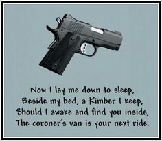 Haha, funny quote. (Kimber could be replaced with any brand)