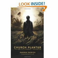 """Church Planter: The Man, The Message, The Mission"" Darrin Patrick"