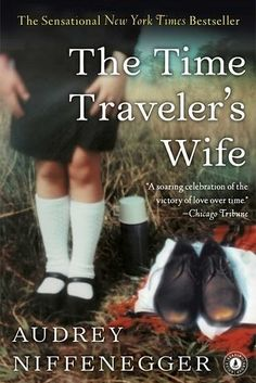 The Time Traveler's Wife by Audrey Niffenegger | 53 Books You Won't Be Able To Put Down>>Want to Read