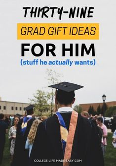 Graduation Gifts for Him: 39 (Actually) Unique Ideas - Stumped at what to get your college son, boyfriend or friend for graduation? I have 39 gift ideas for him that he'll love! I've included inexpensive, last minute and totally Boyfriend Graduation Gift, Graduation Gifts For Daughter, High School Graduation Gifts, College Graduation Gifts, College Gifts, College Fun, Boyfriend Gifts, Graduation Ideas, Graduation Quotes