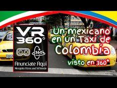 VR 360° en el Taxi un mexicano en Colombia - YouTube