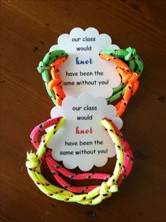 "End of the year school/classmate gift for the kids to give out.  Friendship bracelet with a tag that says ""our class would knot have been the same without you"".  Once you make the template, you can change it up for virtually any occasion ie party favors.  You can change the font and colors and get creative with it.  Dandee-designs.com inspired."