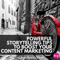 Powerful Storytelling Tips to Boost your Content Marketing