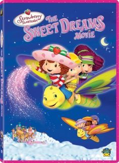 Strawberry Shortcake: The Sweet Dreams Movie 2006 Childhood Movies, My Childhood, Kid Movies, Family Movies, Sweet Dreams Movie, Strawberry Shortcake Movie, Christian Films, Disney Rooms, Hippie Art