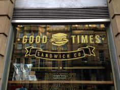 Very inviting window decal for Good Times Sandwich Co.