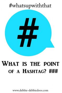 What is the point of using #hashtags?