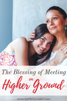 The Blessing of Meeting on Higher Ground #MomentsofHope   thoughts on friendship