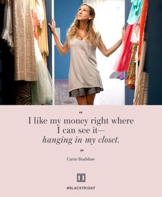 I like my money right where I can see it — hanging in my closet. #BlackFriday