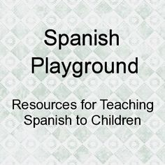 Resources for teaching Spanish to kids