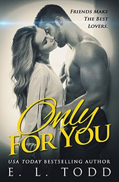 Stacking My Book Shelves!: #Steamy #Sunday #Romance - Only For You by E.L. To...