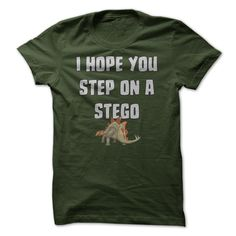 View images & photos of I Hope You Step On A Stego T Shirt t-shirts & hoodies