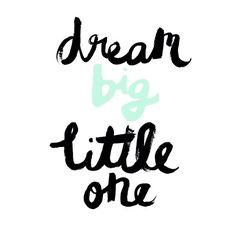 Dream Big Little One // Peppermint Print