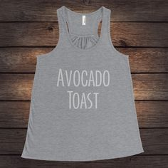 A personal favorite from my Etsy shop https://www.etsy.com/listing/511660505/avocado-toast-tank-top-avocado-t-shirt