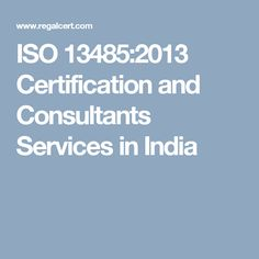 ISO 13485:2013 Certification and Consultants Services in India