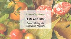 Corso di fotografia: Click and Food - Gianni Angelini @ Tenuta Saiano - 8-Novembre https://www.evensi.it/corso-di-fotografia-click-and-food-gianni-angelini-tenuta/190289918