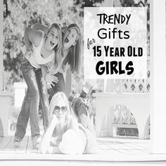 Top Gifts For 15 Year Old S
