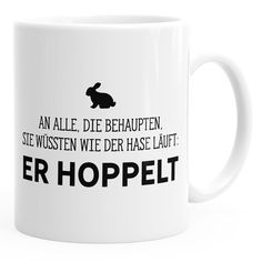 Spruch-Tasse an alle die wissen wie der Hase läuft – er hoppelt MoonWorks® Say goodbye to everyone who knows how the hare is doing – he is twitching MoonWorks® pot # Office cup Coffee Mug Display, Coffee Mug Holder, Glass Coffee Mugs, Coffee Mug Quotes, Funny Coffee Mugs, Coffee Humor, Acne Medicine, Easter Quotes, Coffee Theme