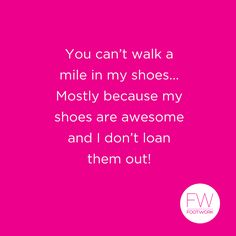 It's motto Monday! Remember this this the next time someone tries to give you advice... wink emoticon #footwork #shoes #fashion