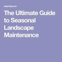 The Ultimate Guide to Seasonal Landscape Maintenance