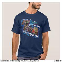 Guardians of the Galaxy Vol. 2 | Saving The Galaxy. T-Shirt. Producto disponible en tienda Zazzle. Vestuario, moda. Product available in Zazzle store. Fashion wardrobe. Regalos, Gifts. Trendy tshirt. #camiseta #tshirt