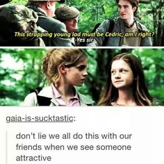 we do that but hermonie and cedric doesnt work ch and our cedric sounds better (btw neither does ginny)