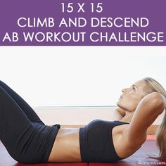 You have to try the 15 x 15 Climb and Descend Ab Workout Challenge. Climb and Descend workouts first get harder, with more reps and more moves, to build endurance, and then taper down. #climbanddescend, #workout, #abs, #abschallenge, #corestrenghtening