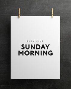 Easy Like Sunday Morning PRINTABLE FILE. Weekend by ILKADesign