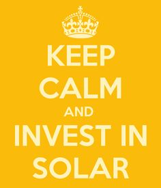 Keep Calm and Invest In #Solar