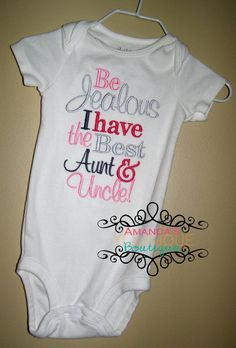 Be Jealous I Have The Best Aunt & Uncle Embroidered by AYBoutique, $25.00