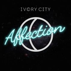 Affection by Ivory City