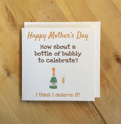 Champagne Mothers Day Card Happy A Bottle Of Bubbly To Celebrate Funny I Think Deserve It