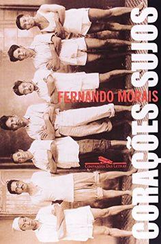 Corações sujos - Fernando Moraes