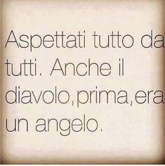 Angelo e diavolo Italian Phrases, Italian Words, Sarcastic Sentence, Most Beautiful Words, Tumblr Love, Cool Words, Sentences, Favorite Quotes, Tattoo Quotes