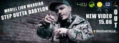 """STEP OUTTA BABILON"" NEW VIDEO BY MRDILL LION WARRIAH - RISING TIME - Official Site"