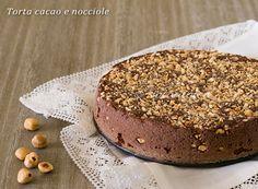 Torta cacao e nocciole ricetta golosa senza burro