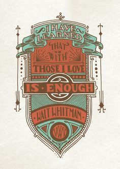 """""""I have learned to be with those I love is enough."""" - Walt Whitman #quote #love"""