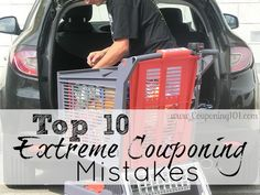 Top 10 Extreme Couponing Mistakes....and How to Avoid Them.