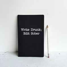 Black notebook / Journal - Write Drunk Edit Sober - hand screenprinted. Black white , minimal minimalist - note book. writer, beer, wine