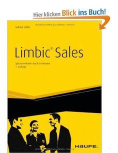 Limbic® Sales: Spitzenverkäufe durch Emotionen: Amazon.de: Helmut Seßler: Bücher