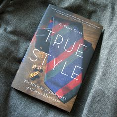 "putthison:  "" Bruce Boyer's New Book, True Style It's been almost thirty years since Bruce Boyer published Elegance and Eminently Suitable. For a lot guys, including me, these are some of the best books on the topic of classic tailored clothing...."