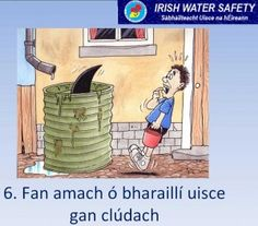 Stay way from water barrels without covers / Fan - Stay / amach - out / uisce - water / gan clúdach - without a cover / clúdach litreach - envelope ( letter cover ) Water Barrel, Envelope Lettering, Irish People, Erin Go Bragh, Water Safety, Barrels, Den, Ireland, Cover