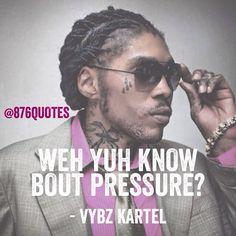 Vybzkartel Pressure Lyrics Quotes 876life 876quotes Music Dancehall