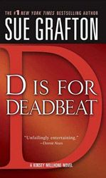 D is for Deadbeat by Sue Grafton, Author of the Kinsey Millhone Mysteries