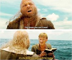 """Pirates of the Caribbean -""""you know you can't read""""...""""It's the Bible, you get credit for trying.. """""""